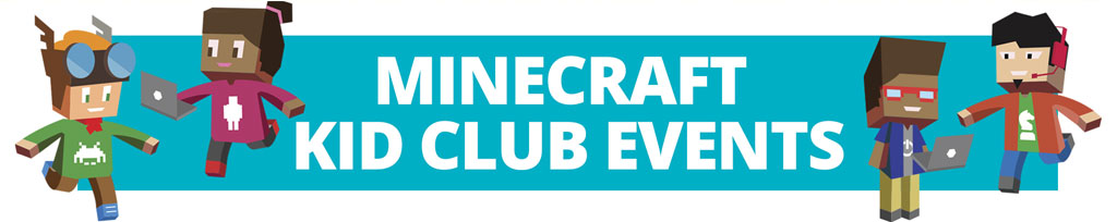 Minecraft Kid Club Events