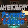 Minecraft Parents Edition